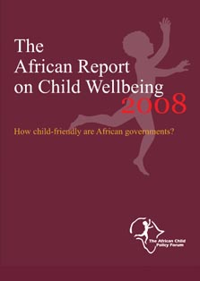 The African Report on Child Wellbeing 2008